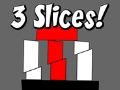 Play 3 Slices